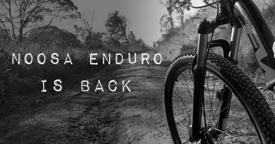 Supporting the Noosa Enduro 2021